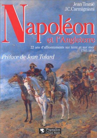 9782857044321: Napoléon et l'Angleterre : 22 ans d'affrontements sur terre et sur mer, 1793-1815