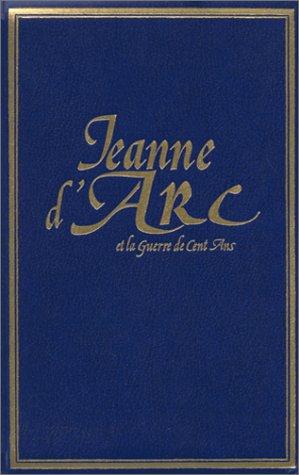 9782857044369: Les grandes heures de l'histoire de France : Jeanne d'Arc et la guerre de Cent ans