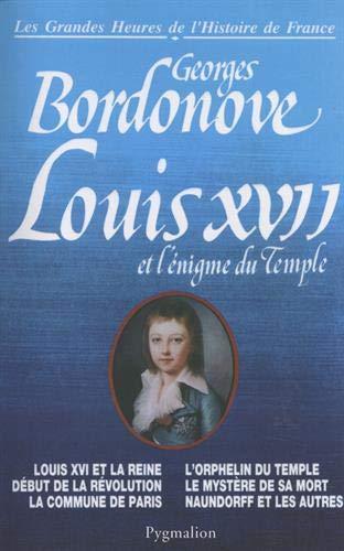 Louis XVII et l'énigme du Temple: Bordonove, Georges