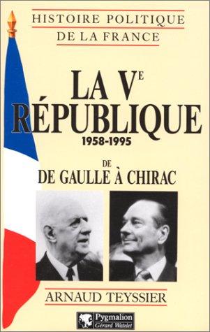 9782857044611: La Ve République, 1958-1995: De De Gaulle à Chirac (Histoire politique de la France) (French Edition)