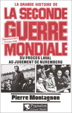 9782857044727: La grande histoire de la Seconde guerre mondiale Tome 10 : Du procès Laval au jugement de Nuremberg