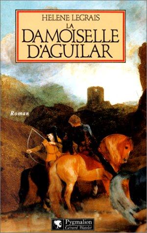 La Damoiselle d'Aguilar: Hélène Legrais