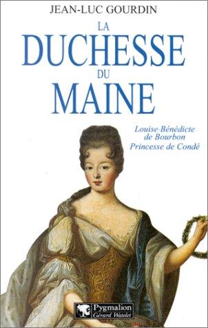 9782857045786: La duchesse du Maine: Louise-Bénédicte de Bourbon, princesse de Condé (French Edition)