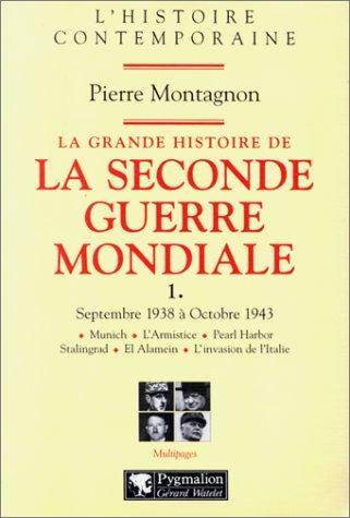 La grande histoire de la Seconde Guerre mondiale: Montagnon Pierre