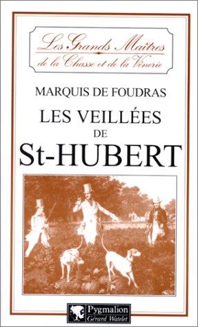 9782857046523: Les veillées de Saint-Hubert