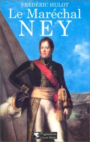 9782857046660: Le Maréchal Ney (Grands Visages)