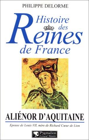 9782857046738: Histoire des Reines de France : Aliènor d'Aquitaine