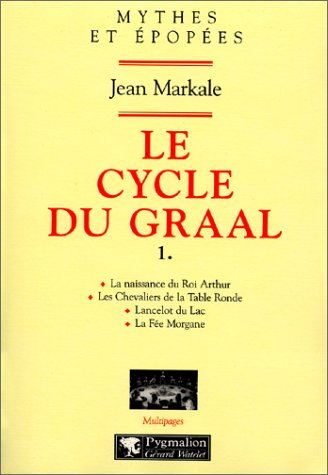 Le cycle du Graal, tome 1: Markale, Jean