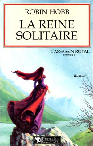 L'Assassin royal, tome 6 : La Reine solitaire: Hobb, Robin