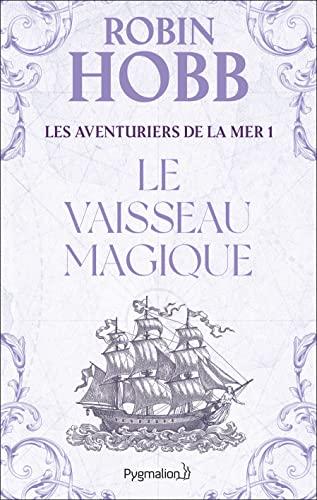 Les Aventuriers de la mer : Le: Robin Hobb