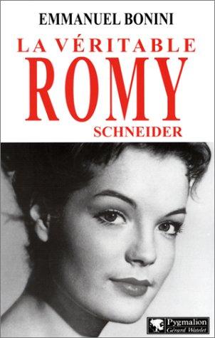 La veritable Romy Schneider (French Edition): Bonini, Emmanuel