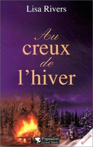 Au creux de l'hiver: Rivers, Lisa; Arteaga, Isabelle
