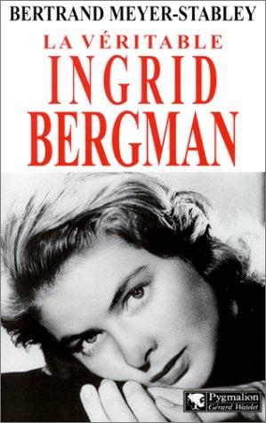 9782857047582: La Véritable Ingrid Bergman