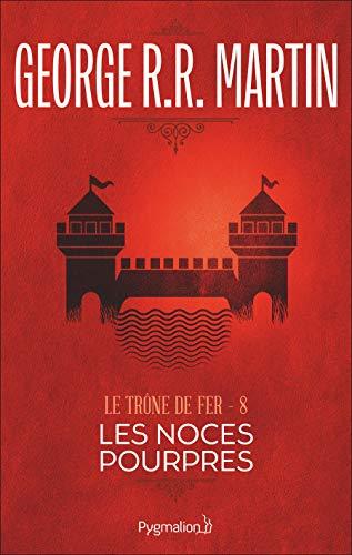 9782857047766: Le Trône de fer, tome 8 : Les Noces pourpres