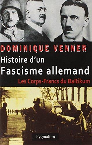 Histoire d'un fascisme allemand: Venner, Dominique