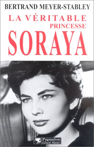 9782857047902: La Véritable princesse Soraya