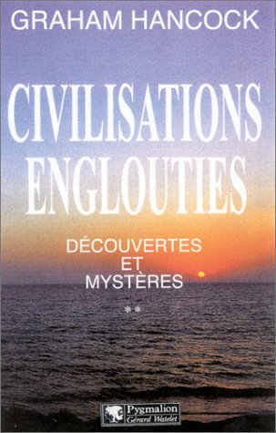 Civilisations englouties, tome 2: Découvertes et Mystères (2857048033) by Hancock, Graham; Chatain, Jean-Noël