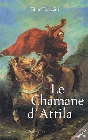 9782857048336: Le Chamane d'Attila (French Edition)