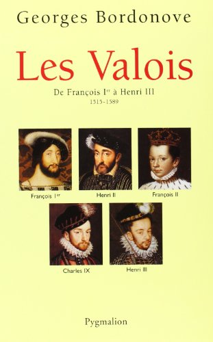 Les Valois (French Edition): Georges Bordonove
