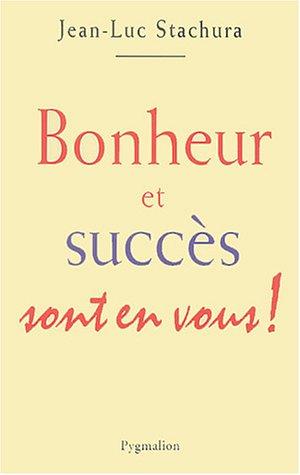 9782857048572: bonheur et succes sont en vous !