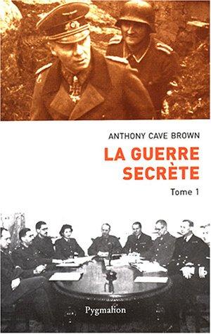 La guerre secrète, Le rempart des mensonges (French Edition) (2857048858) by Anthony Cave Brown