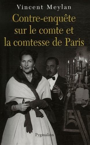 Contre-enquête sur le comte et la comtesse de Paris (French Edition): Vincent Meylan