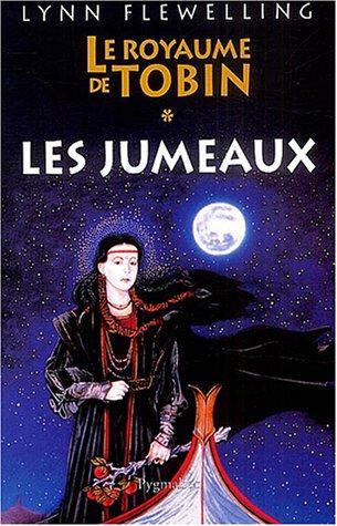 Les Jumeaux: Le Royaume de Tobin (2857049048) by Lynn Flewelling