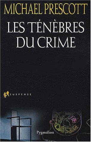 Les Ténèbres du crime (French Edition)