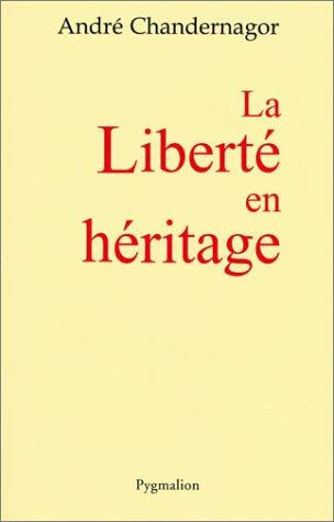 la liberte en heritage: André Chandernagor
