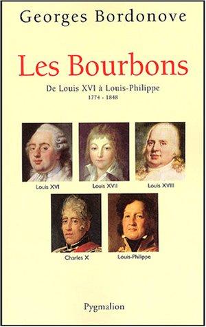 9782857049470: Les Bourbons : De Louis XVI � Louis-Philippe 1774-1848