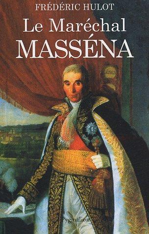 Le maréchal Masséna (French Edition): Frédéric Hulot