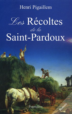 9782857049807: Les Récoltes de la Saint-Pardoux (French Edition)