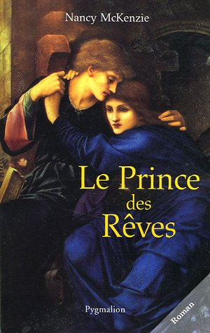 Le Prince des Rêves (French Edition) (2857049811) by Nancy McKenzie