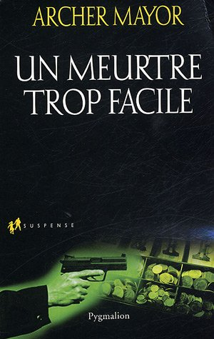 Un meurtre trop facile (9782857049975) by Archer Mayor