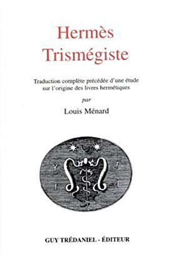 9782857070191: Herm�s Trism�giste : Traduction compl�te pr�c�d�e d'une �tude sur l'origine des livres herm�tiques
