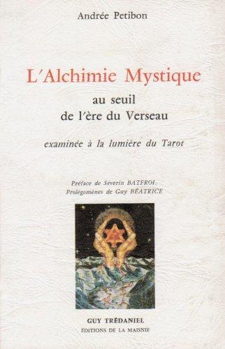 L'alchimie mystique au seuil de l'ère du: Andrée Petibon