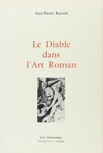 Le diable dans l'art roman: Bayard Jean-Pierre