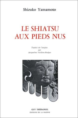 9782857070733: Le shiatsu aux pieds nus