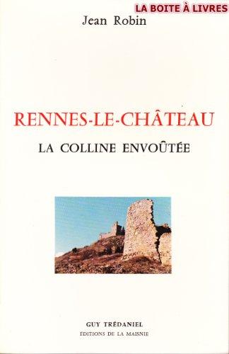 9782857070825: Rennes-le-Ch�teau : La colline envo�t�e