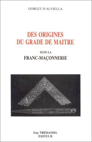 9782857071204: Des origines du grade de maître dans la franc-maçonnerie