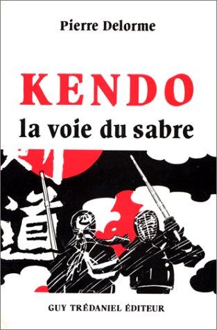 9782857072775: Kendo : La Voie du sabre