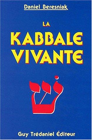 La Kabbale Vivante: Daniel Beresniak