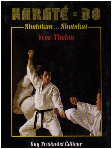 Karaté-do : Shotokan... Shotokaï: Yves Thélen