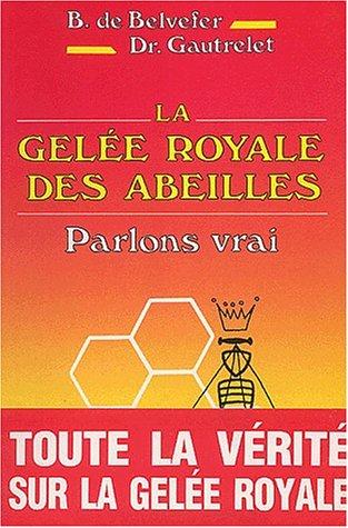 GELEE ROYALE DES ABEILLES -LA-: BELVEFER GAUTRET