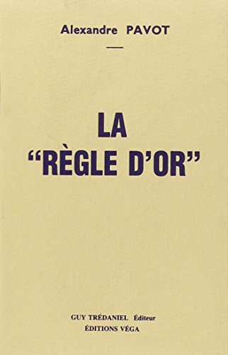 9782857073307: La Règle d'or (French Edition)
