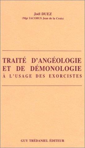 Traité d'angéologie et de démonologie : A: Joël Duez