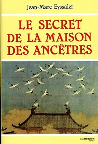 LE SECRET DE LA MAISON DES ANCETRES - EYSSALET, JEAN-MARC