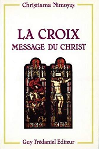 9782857074335: La Croix, Message Du Christ