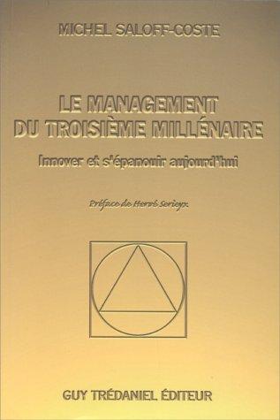 9782857074441: Le Management du troisième millénaire, holistique systémique : Mutation structurelle des systèmes - Métamorphose cognitive des acteurs