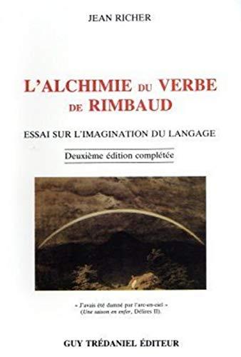 L'alchimie du verbe de Rimbaud: Essai sur: Richer, Jean